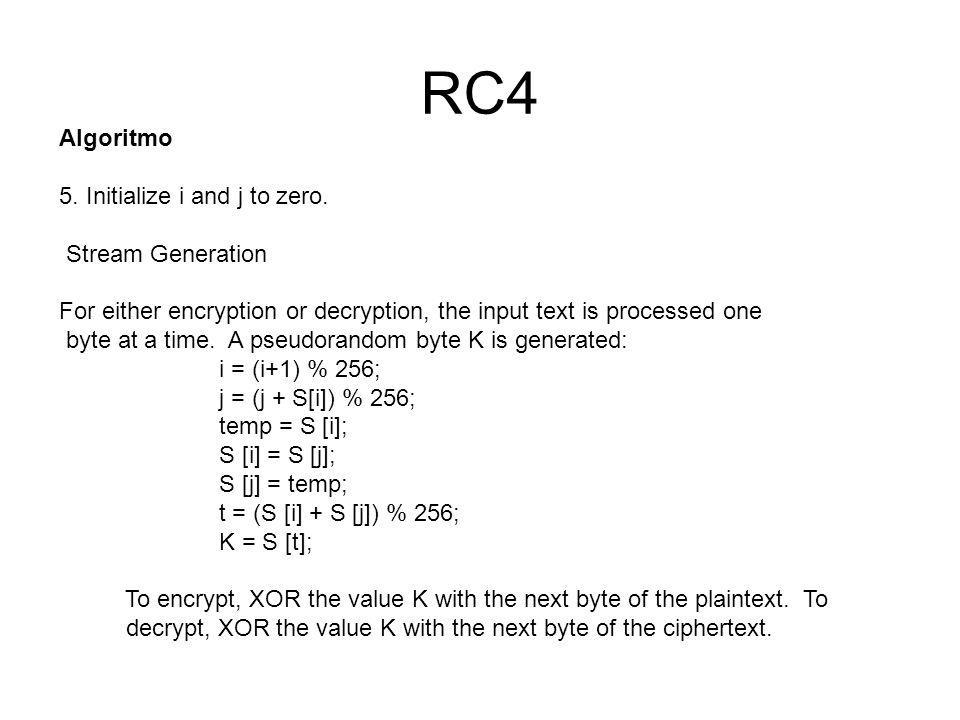 RC4 KSA(K) Initialization: S 0, 1,...,N 1 j 0 Scrambling: For i 0...