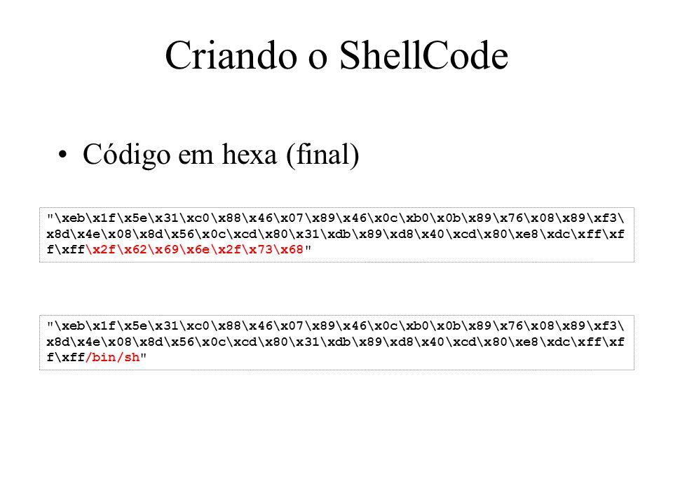 Criando o ShellCode Código em hexa (final)