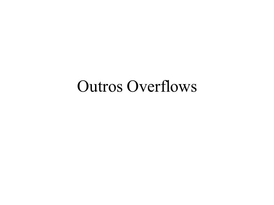 Outros Overflows