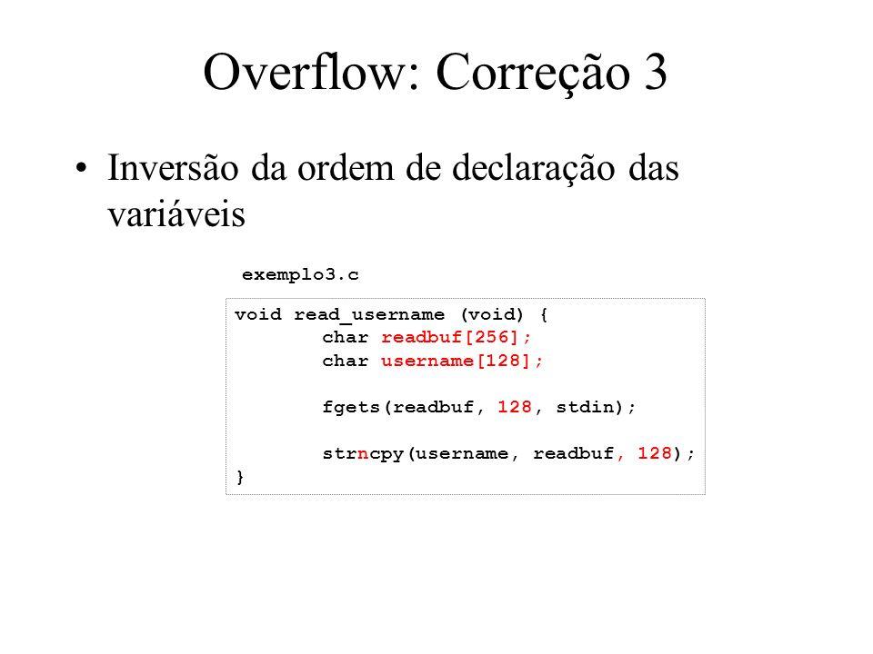 Bugs em strings de formatação Função printf printf( Mary has %d cats , cats); Printf mescla dois fluxos –String de formatação –Lista de variáveis (parâmetros) - que estão na pilha.