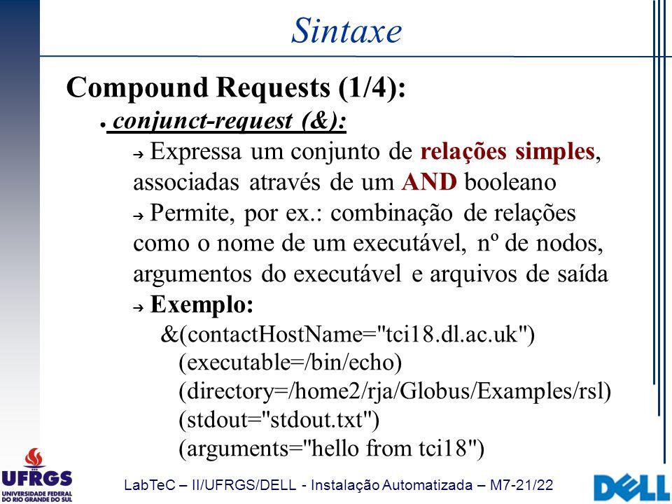 LabTeC – II/UFRGS/DELL - Instalação Automatizada – M7-21/22 Sintaxe Compound Requests (1/4): conjunct-request (&): Expressa um conjunto de relações si