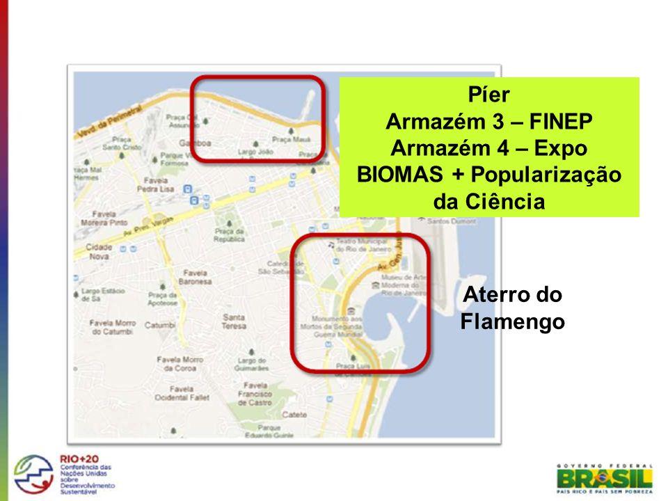 Aterro do Flamengo Píer Armazém 3 – FINEP Armazém 4 – Expo BIOMAS + Popularização da Ciência
