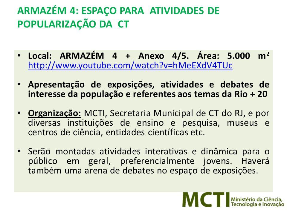 ARMAZÉM 4: ESPAÇO PARA ATIVIDADES DE POPULARIZAÇÃO DA CT Local: ARMAZÉM 4 + Anexo 4/5.