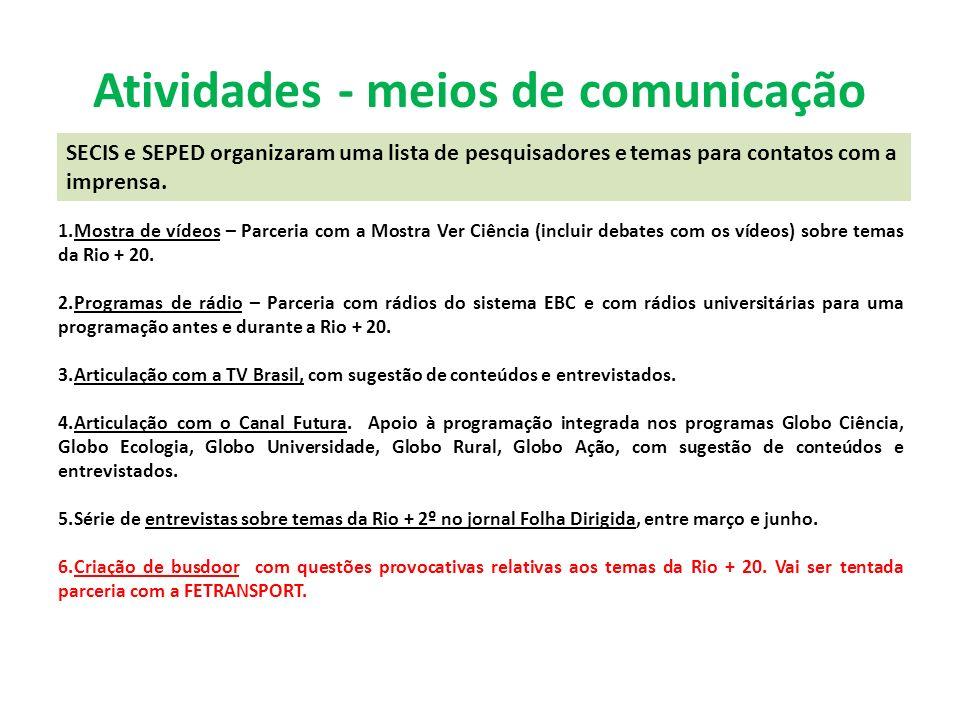 Atividades - meios de comunicação 1.Mostra de vídeos – Parceria com a Mostra Ver Ciência (incluir debates com os vídeos) sobre temas da Rio + 20.