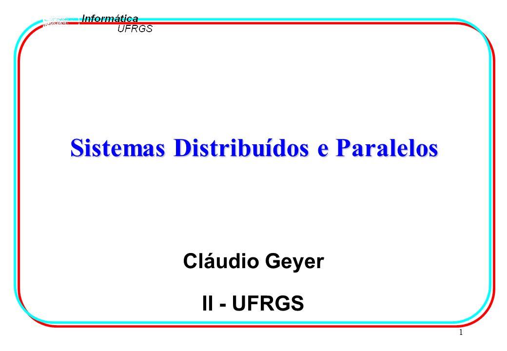 1 Sistemas Distribuídos e Paralelos Cláudio Geyer II - UFRGS
