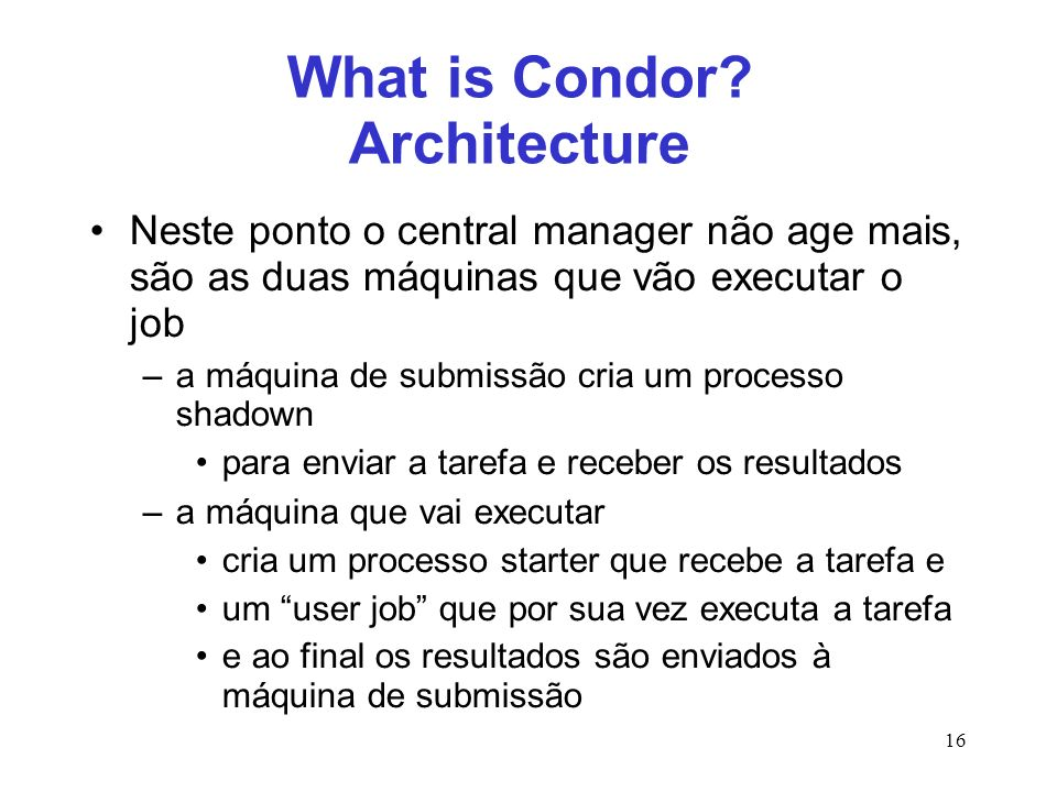 16 What is Condor.