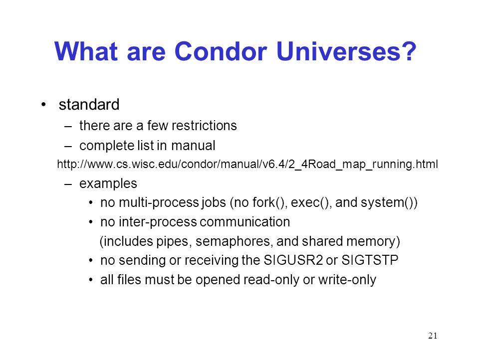 21 What are Condor Universes.