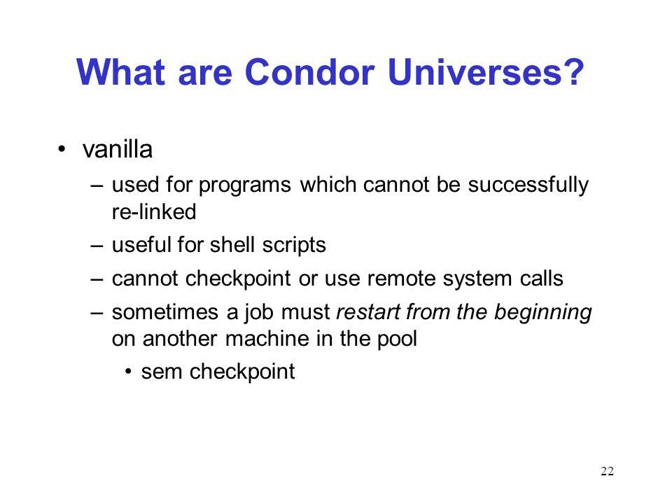 22 What are Condor Universes.