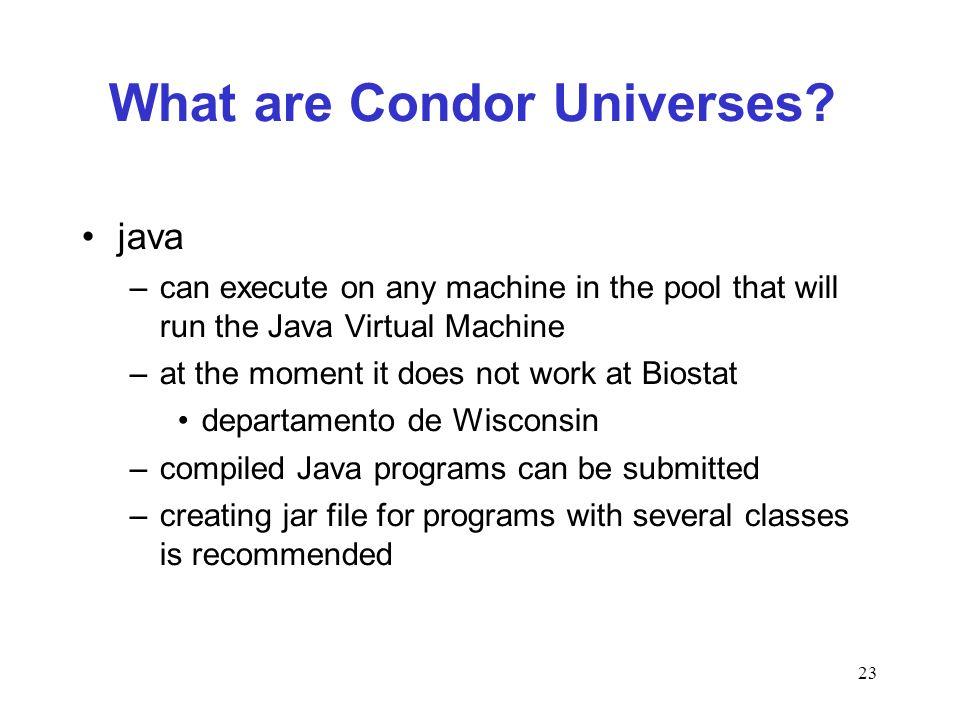 23 What are Condor Universes.