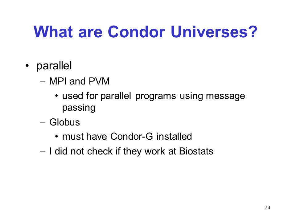 24 What are Condor Universes.