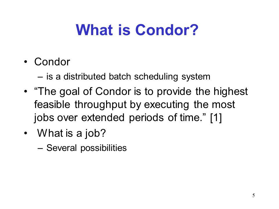 5 What is Condor.