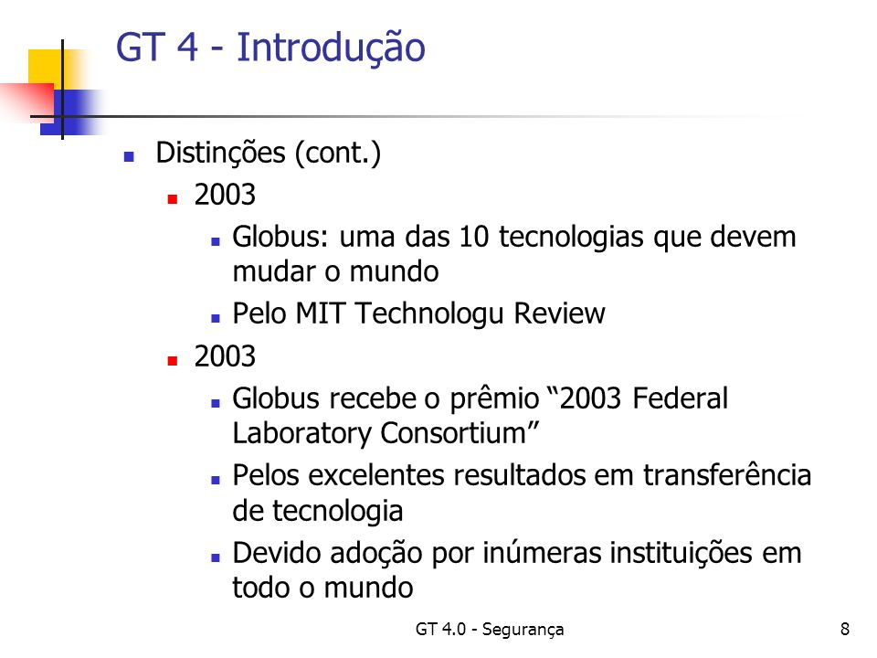 GT 4 - Segurança Prof. Dr. Cláudio F. R. Geyer Instituto de Informática – UFRGS