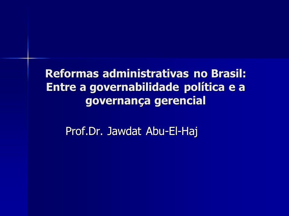 Reformas administrativas no Brasil: Entre a governabilidade política e a governança gerencial I.