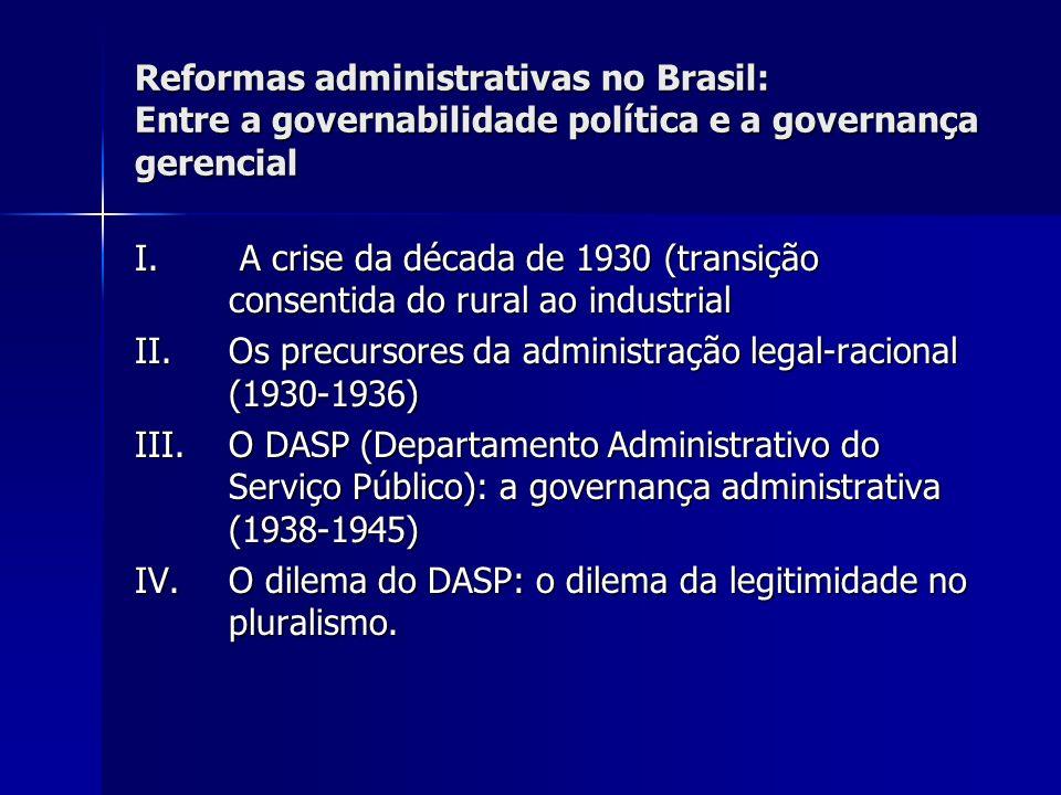 Reformas administrativas no Brasil: Entre a governabilidade política e a governança gerencial I. A crise da década de 1930 (transição consentida do ru