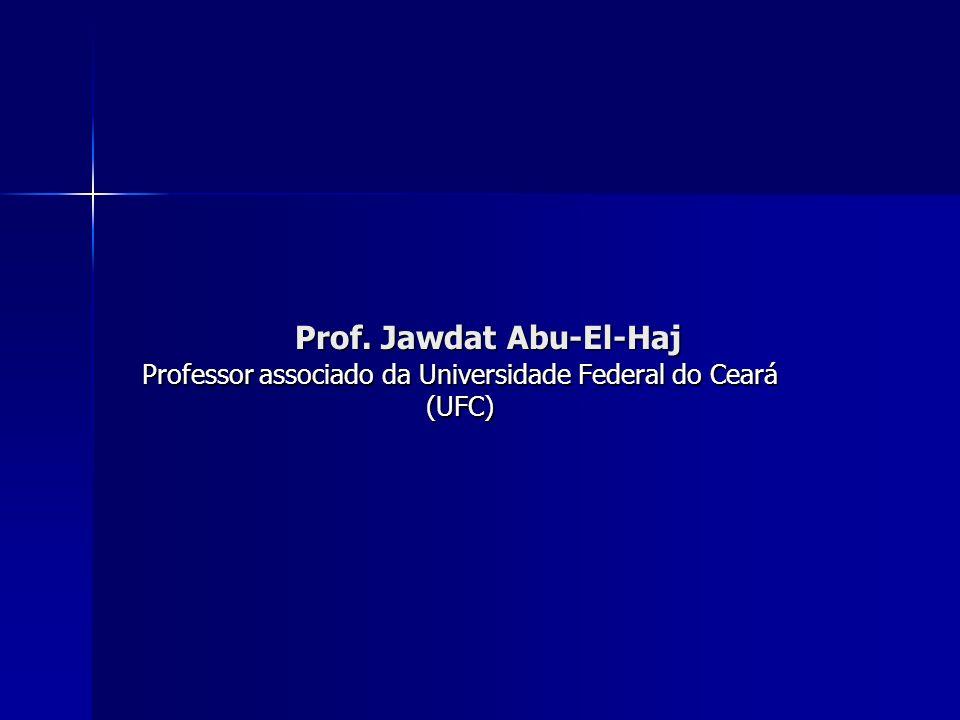 Prof. Jawdat Abu-El-Haj Prof. Jawdat Abu-El-Haj Professor associado da Universidade Federal do Ceará (UFC)