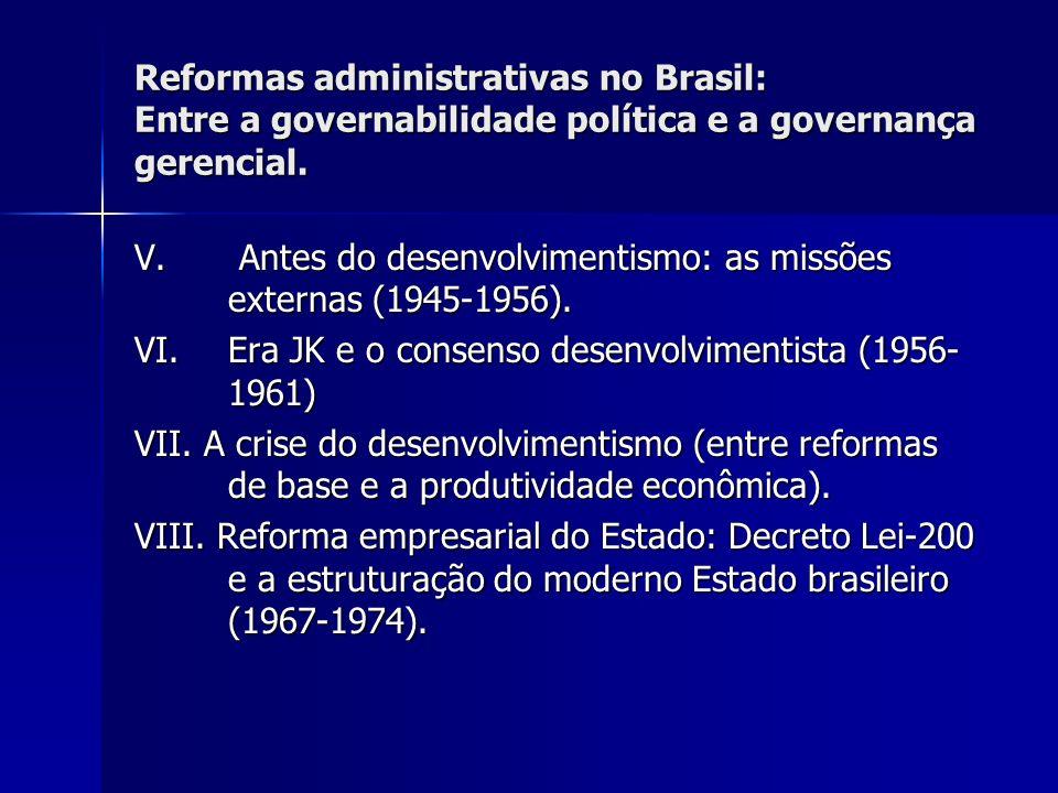 Reformas administrativas no Brasil: Entre a governabilidade política e a governança gerencial. V. Antes do desenvolvimentismo: as missões externas (19