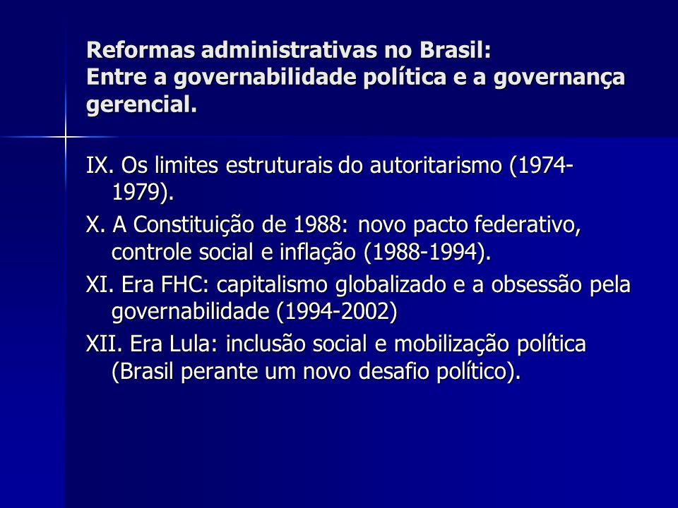 Reformas administrativas no Brasil: Entre a governabilidade política e a governança gerencial. IX. Os limites estruturais do autoritarismo (1974- 1979