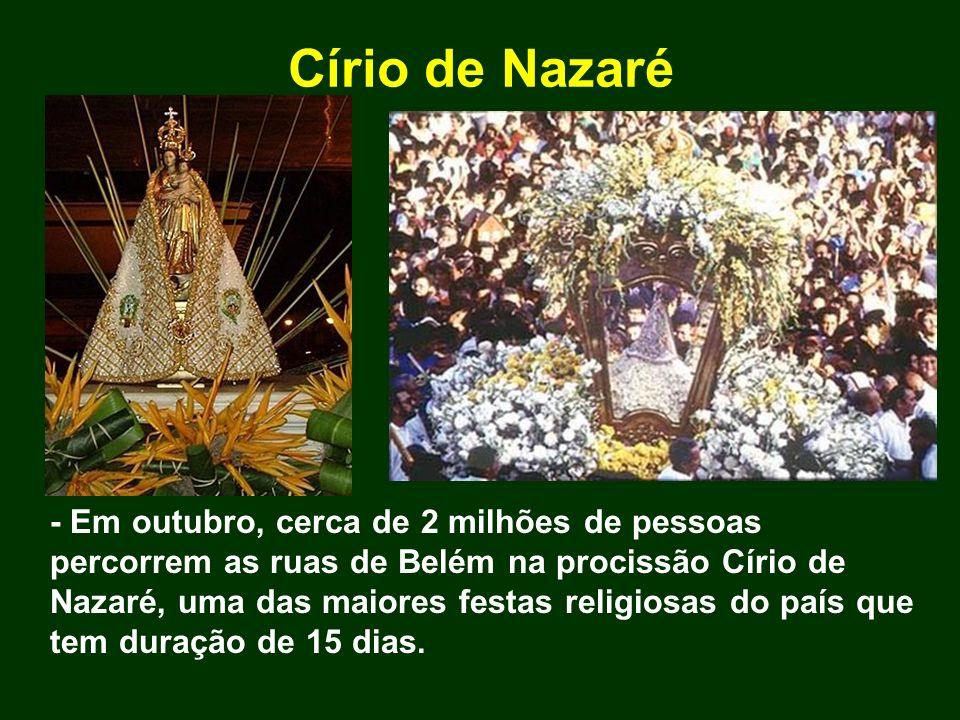 Círio de Nazaré - Em outubro, cerca de 2 milhões de pessoas percorrem as ruas de Belém na procissão Círio de Nazaré, uma das maiores festas religiosas