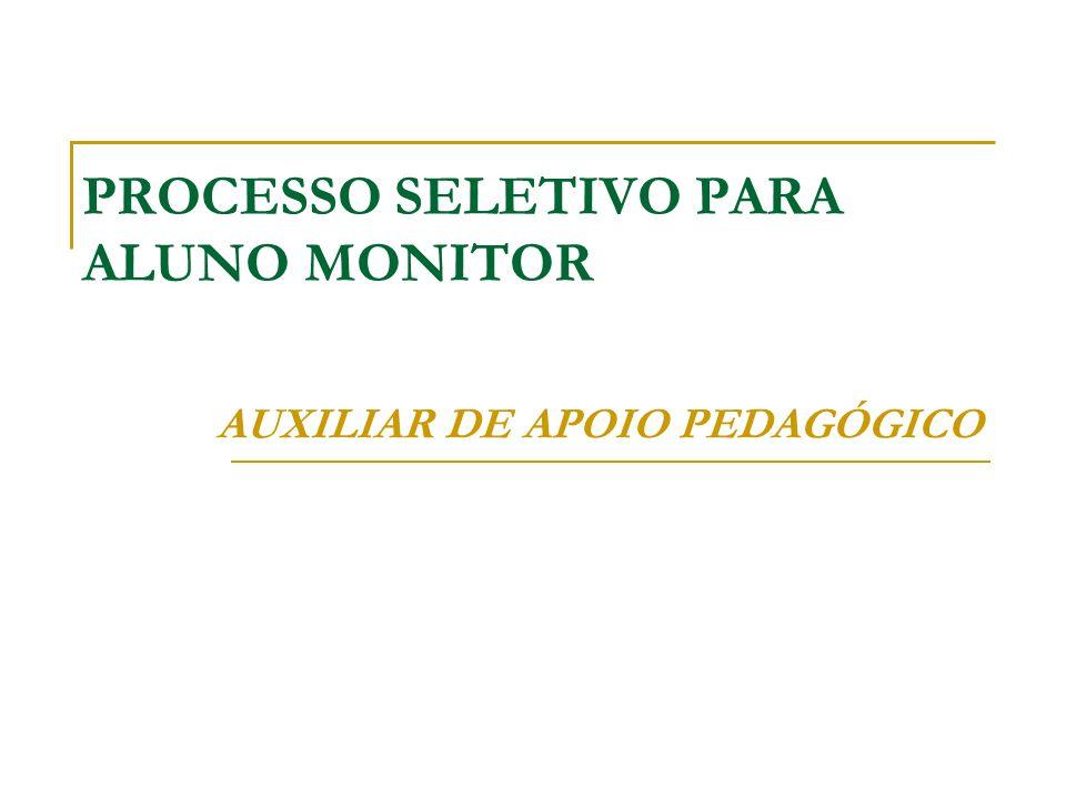 PROCESSO SELETIVO PARA ALUNO MONITOR AUXILIAR DE APOIO PEDAGÓGICO