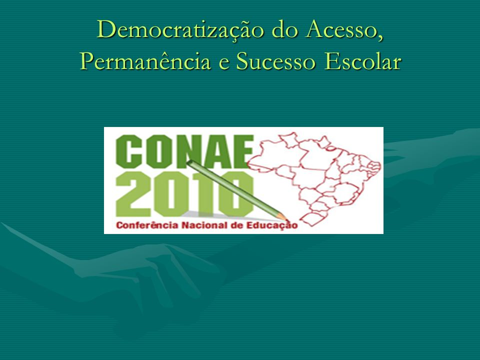 Democratização do Acesso, Permanência e Sucesso Escolar