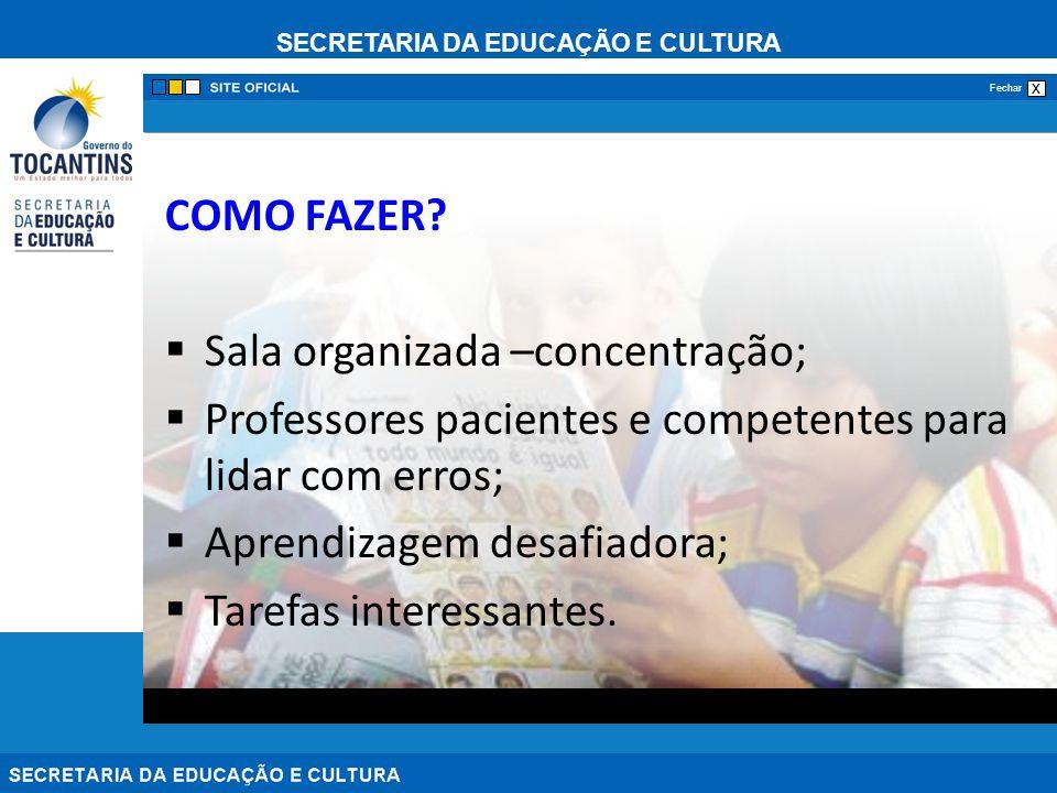 SECRETARIA DA EDUCAÇÃO E CULTURA x Fechar COMO FAZER.
