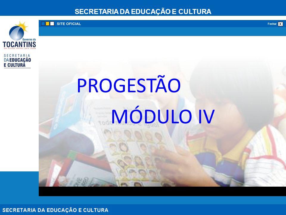 SECRETARIA DA EDUCAÇÃO E CULTURA x Fechar PROGESTÃO MÓDULO IV