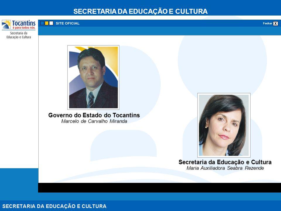 SECRETARIA DA EDUCAÇÃO E CULTURA x Fechar Diretoria Regional de Ensino de Araguaína Reunião de Diretores de Unidade Escolar (sede e municípios) 5 de janeiro de 2009