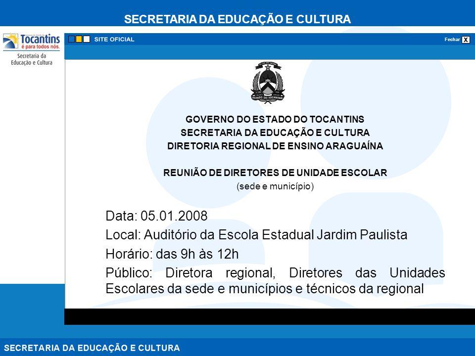 SECRETARIA DA EDUCAÇÃO E CULTURA x Fechar GOVERNO DO ESTADO DO TOCANTINS SECRETARIA DA EDUCAÇÃO E CULTURA DIRETORIA REGIONAL DE ENSINO ARAGUAÍNA REUNI