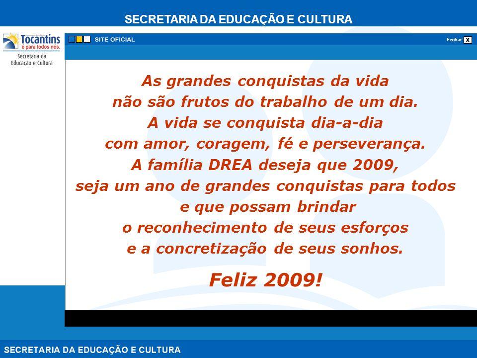 SECRETARIA DA EDUCAÇÃO E CULTURA x Fechar GOVERNO DO ESTADO DO TOCANTINS SECRETARIA DA EDUCAÇÃO E CULTURA DIRETORIA REGIONAL DE ENSINO ARAGUAÍNA REUNIÃO DE DIRETORES DE UNIDADE ESCOLAR (sede e município) Data: 05.01.2008 Local: Auditório da Escola Estadual Jardim Paulista Horário: das 9h às 12h Público: Diretora regional, Diretores das Unidades Escolares da sede e municípios e técnicos da regional