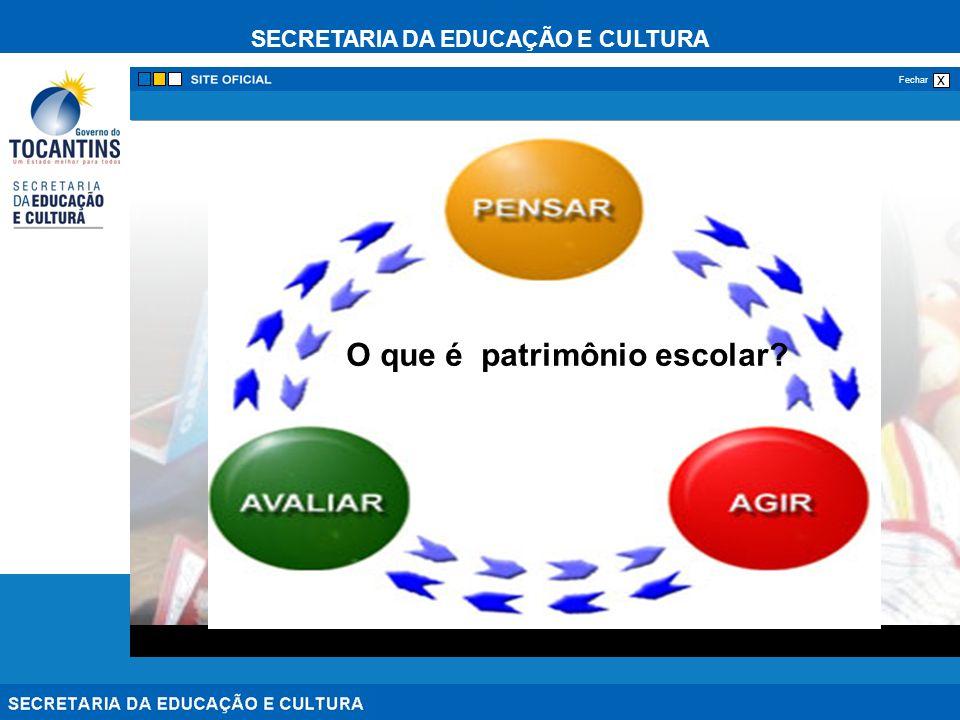SECRETARIA DA EDUCAÇÃO E CULTURA x Fechar O que é patrimônio escolar?