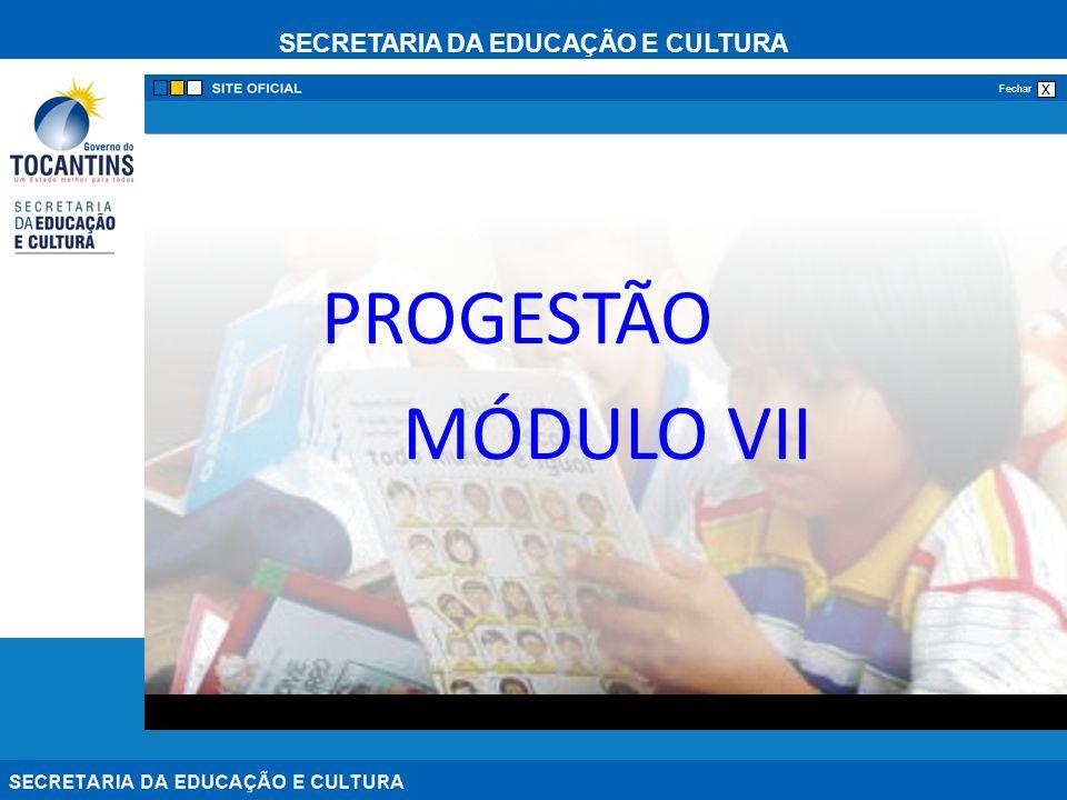 SECRETARIA DA EDUCAÇÃO E CULTURA x Fechar PROGESTÃO MÓDULO VII