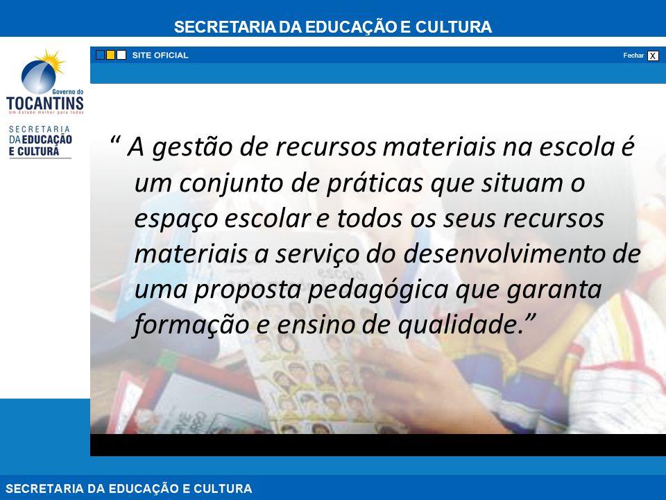 SECRETARIA DA EDUCAÇÃO E CULTURA x Fechar A gestão de recursos materiais na escola é um conjunto de práticas que situam o espaço escolar e todos os se