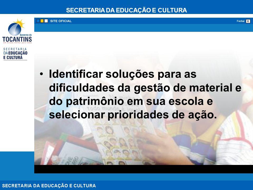 SECRETARIA DA EDUCAÇÃO E CULTURA x Fechar Identificar soluções para as dificuldades da gestão de material e do patrimônio em sua escola e selecionar p