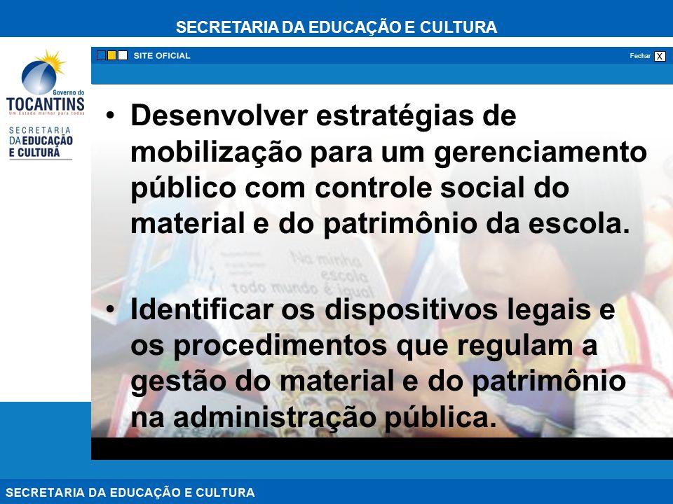SECRETARIA DA EDUCAÇÃO E CULTURA x Fechar Desenvolver estratégias de mobilização para um gerenciamento público com controle social do material e do pa