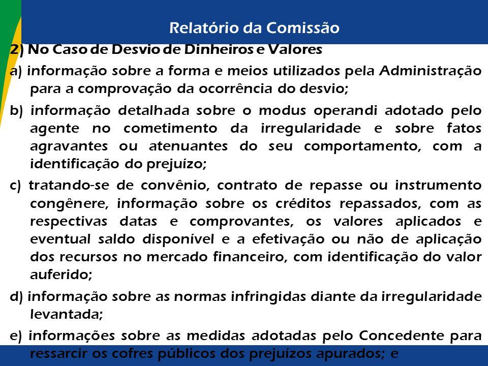 Relatório da Comissão 2) No Caso de Desvio de Dinheiros e Valores a) informação sobre a forma e meios utilizados pela Administração para a comprovação