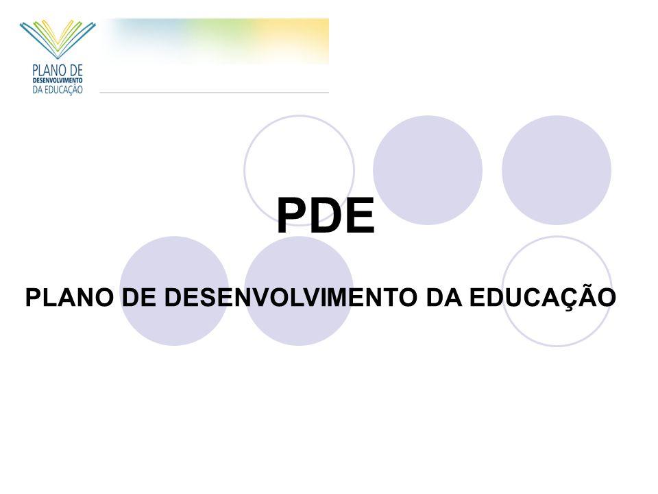 PLANO DE DESENVOLVIMENTO DA EDUCAÇÃO PDE