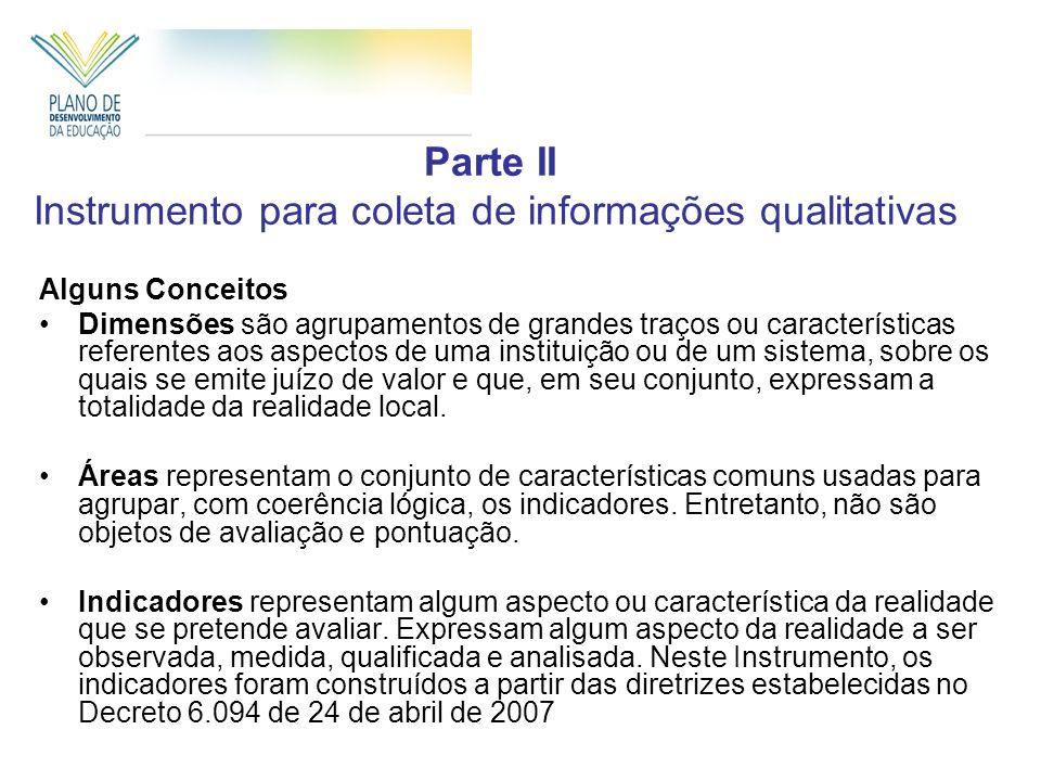 Parte II Instrumento para coleta de informações qualitativas Alguns Conceitos Dimensões são agrupamentos de grandes traços ou características referent