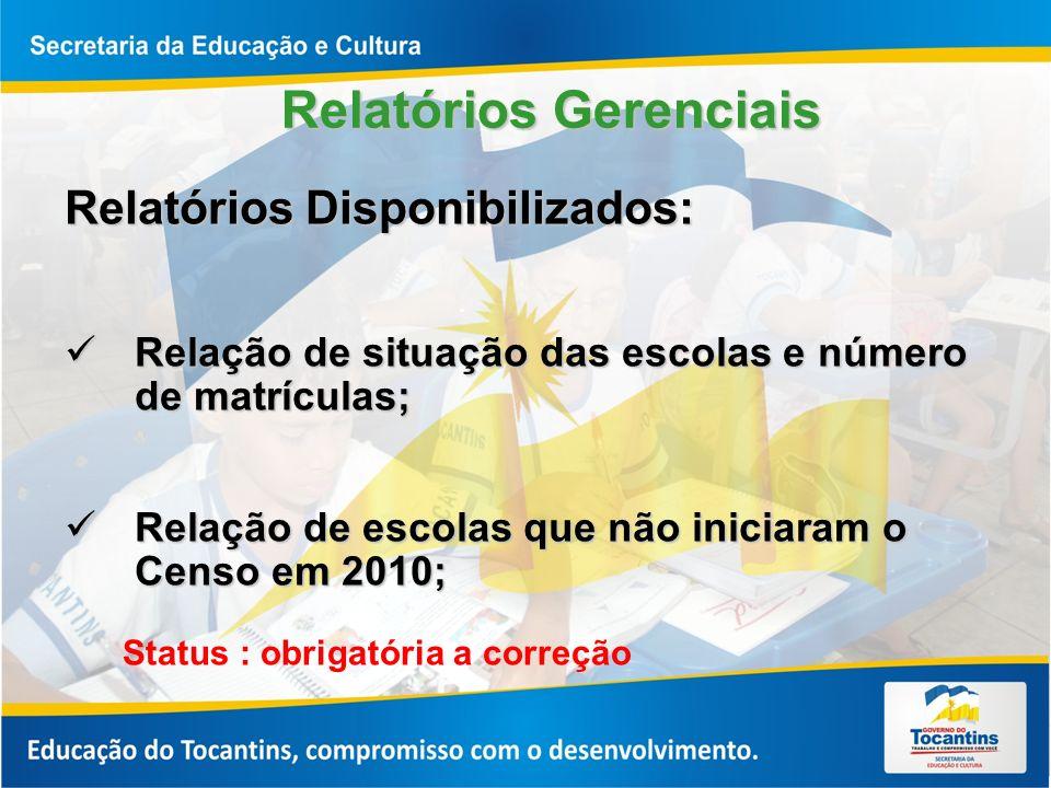Cadastro de Escola Relatórios que podem ser justificados: Relação de escolas que oferecem Atividade Complementar e Atendimento Educacional Especializado e não oferecem escolarização.