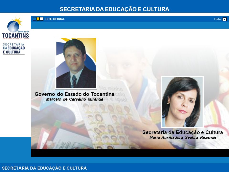 SECRETARIA DA EDUCAÇÃO E CULTURA x Fechar Secretaria da Educação e Cultura Maria Auxiliadora Seabra Rezende Governo do Estado do Tocantins Marcelo de