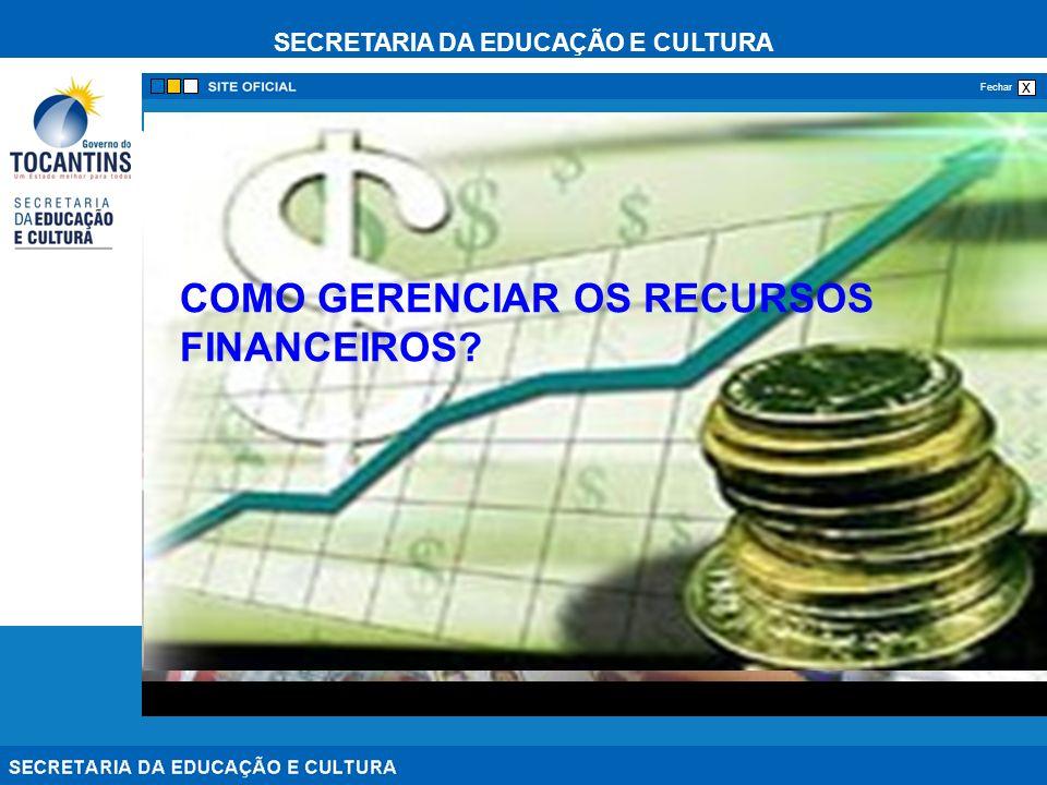 SECRETARIA DA EDUCAÇÃO E CULTURA x Fechar Saber como e quando aplicar os recursos financeiros.