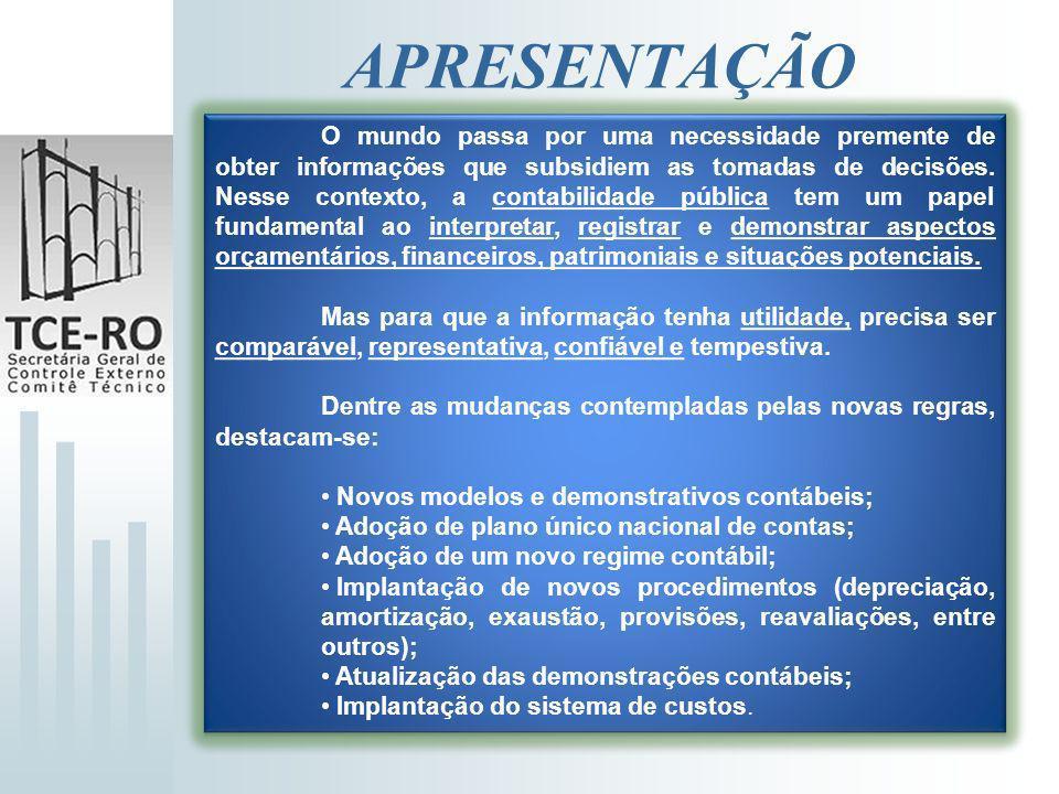 NORMATIZAÇÃO DE PRAZOS Prazos Pactuados com a Federação Portaria STN nº 406/2011 Cronograma de Ações: PCP – 2012 PCE – 2012 PCASP & DCASP (União e Estados) – 2012 PCASP & DCASP (Municípios) - 2013 Portaria STN nº 406/2011 Cronograma de Ações: PCP – 2012 PCE – 2012 PCASP & DCASP (União e Estados) – 2012 PCASP & DCASP (Municípios) - 2013 Portaria STN nº 828/2011 Cronograma de Ações: PCE – 2012 PCP, PCASP & DCASP – pactuação em até 90 dias de cronograma de ações junto ao TC do qual é jurisdicionado até 2014.