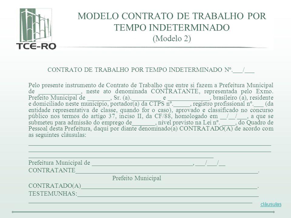 MODELO CONTRATO DE TRABALHO POR TEMPO INDETERMINADO (Modelo 2) CONTRATO DE TRABALHO POR TEMPO INDETERMINADO Nº.___/___ Pelo presente instrumento de Co