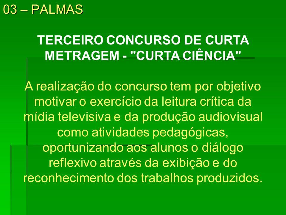 03 – PALMAS TERCEIRO CONCURSO DE CURTA METRAGEM -