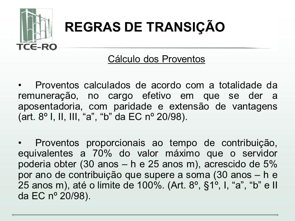 Cálculo dos Proventos Proventos calculados de acordo com a totalidade da remuneração, no cargo efetivo em que se der a aposentadoria, com paridade e e