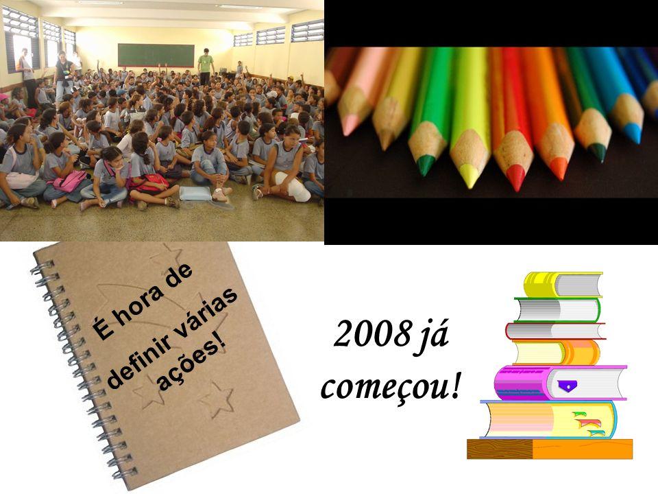 2008 já começou! É hora de definir várias ações!