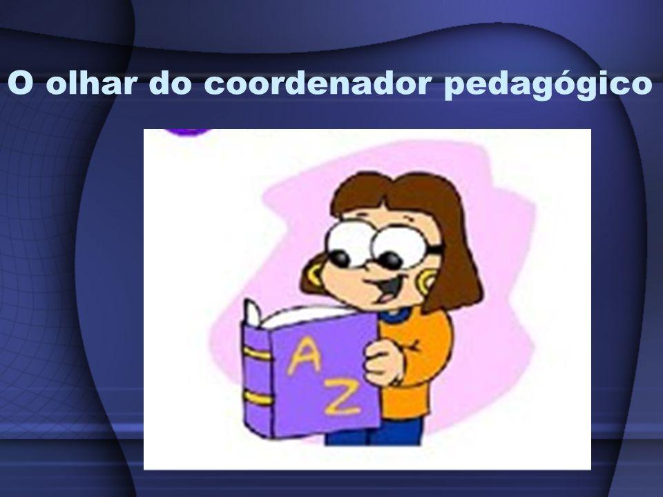 O olhar do coordenador pedagógico