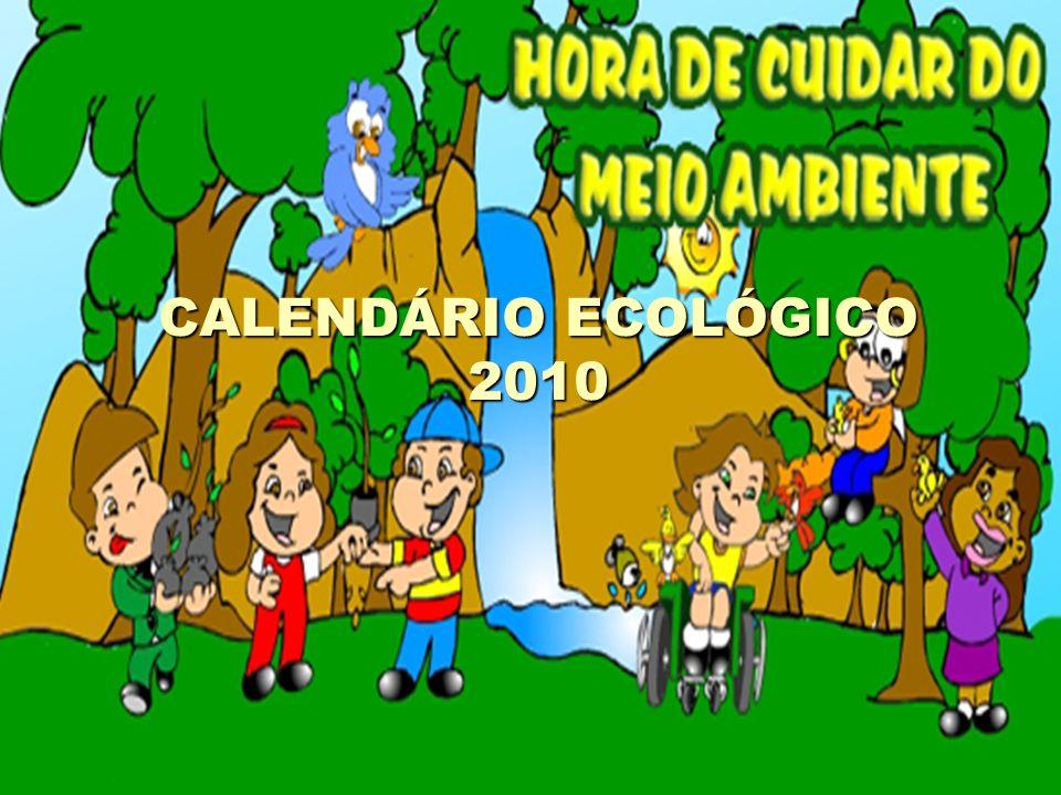 MARÇO 21 - Dia Mundial Florestal / Início do Outono 22 - Dia Mundial da Água MARÇO 21 - Dia Mundial Florestal / Início do Outono 22 - Dia Mundial da Água ABRIL 15 - Dia da Conservação do Solo 19 - Dia do Índio 22 - Dia do Planeta Terra ABRIL 15 - Dia da Conservação do Solo 19 - Dia do Índio 22 - Dia do Planeta Terra MAIO 03 - Dia do Sol MAIO 03 - Dia do Sol JUNHO 05 - Dia Mundial do Meio Ambiente e da Ecologia 03 a 08 - Semana Mundial do Meio Ambiente 08 - Dia dos Oceanos 17 - Dia Mundial para o combate à Desertificação e à Seca 21 - Início do Inverno JUNHO 05 - Dia Mundial do Meio Ambiente e da Ecologia 03 a 08 - Semana Mundial do Meio Ambiente 08 - Dia dos Oceanos 17 - Dia Mundial para o combate à Desertificação e à Seca 21 - Início do Inverno