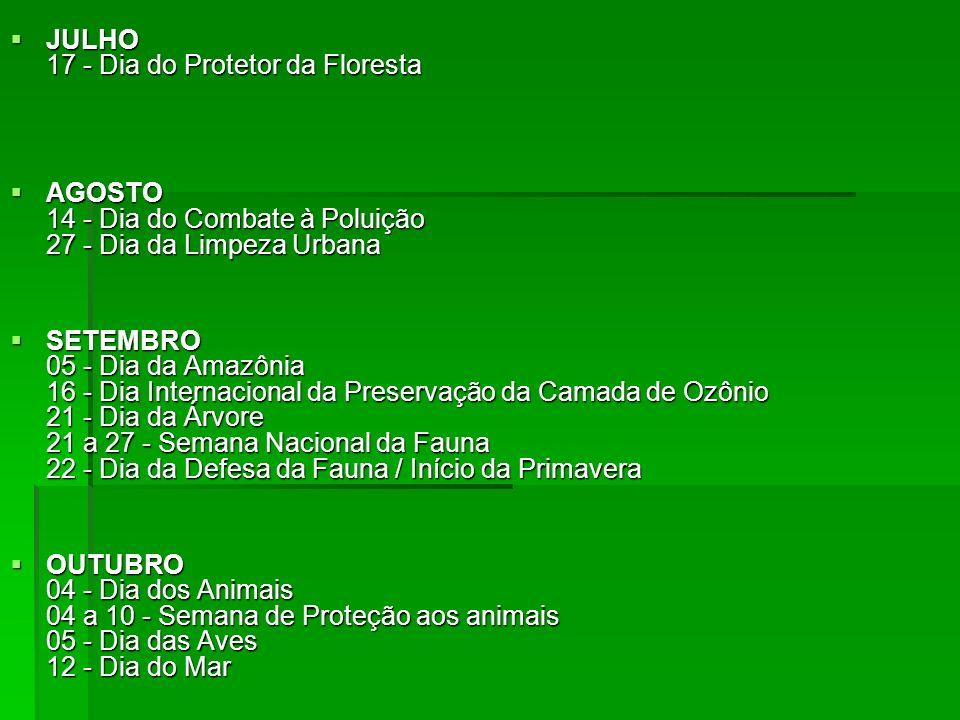 NOVEMBRO 09 - Dia do Urbanismo 23 - Dia do Rio 30 - Dia do Estatuto da Terra NOVEMBRO 09 - Dia do Urbanismo 23 - Dia do Rio 30 - Dia do Estatuto da Terra DEZEMBRO 07 - Dia do Pau-brasil (árvore nacional) 21 - Início do Verão 29 - Dia Mundial da Biodiversidade DEZEMBRO 07 - Dia do Pau-brasil (árvore nacional) 21 - Início do Verão 29 - Dia Mundial da Biodiversidade Fontes: Comando de Policiamento Florestal e de Mananciais Projeto Vida de Educação Ambiental Revista Meio Ambiente Industrial Fontes: Comando de Policiamento Florestal e de Mananciais Projeto Vida de Educação Ambiental Revista Meio Ambiente Industrial