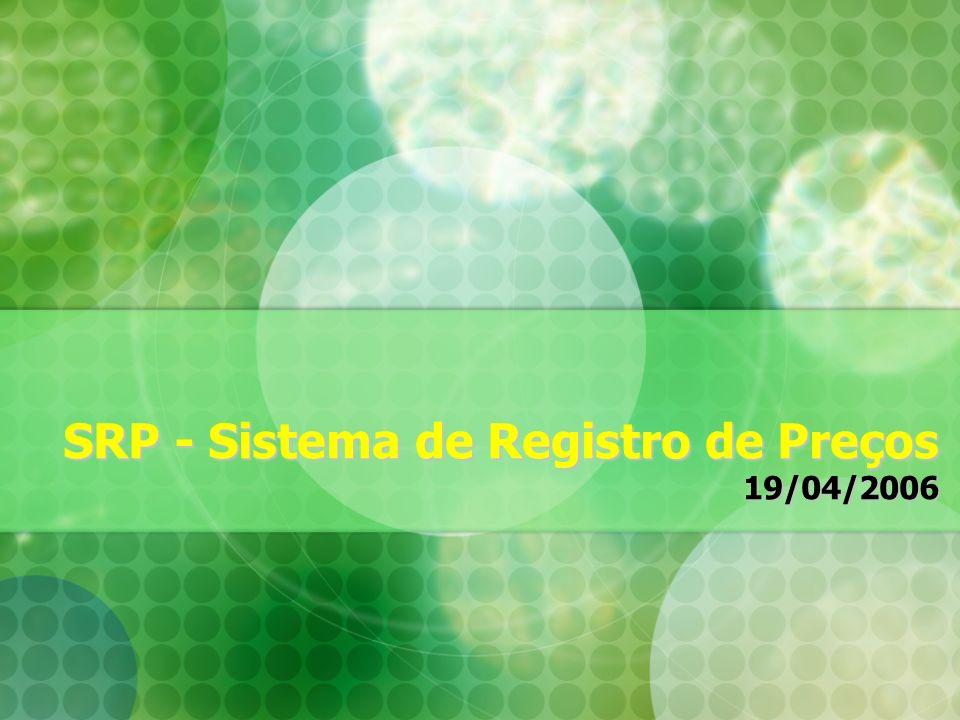 SRP - Sistema de Registro de Preços 19/04/2006