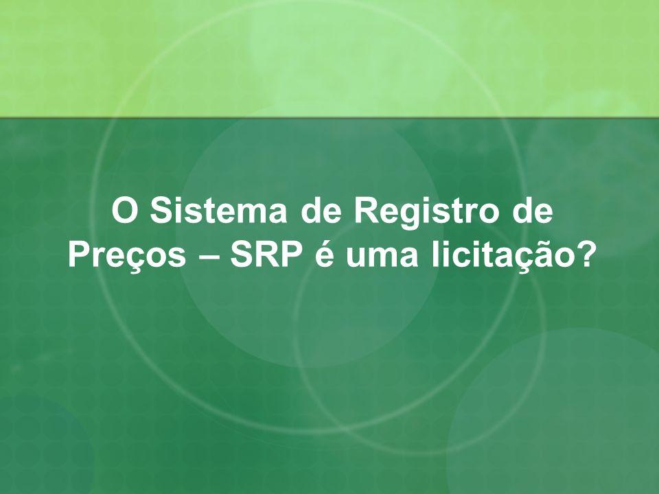 O Sistema de Registro de Preços – SRP é uma licitação?